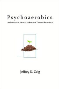 Psychoaerobics: An Experiential Method of Empower Therapist Excellence